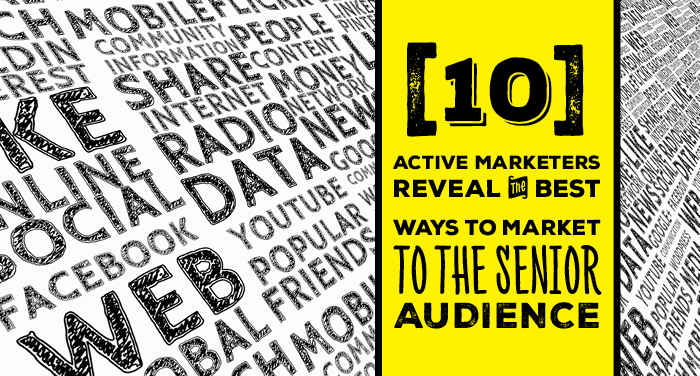 10-Active-Marketers-Reveal-the-Best-Ways-to-Market-to-the-Senior