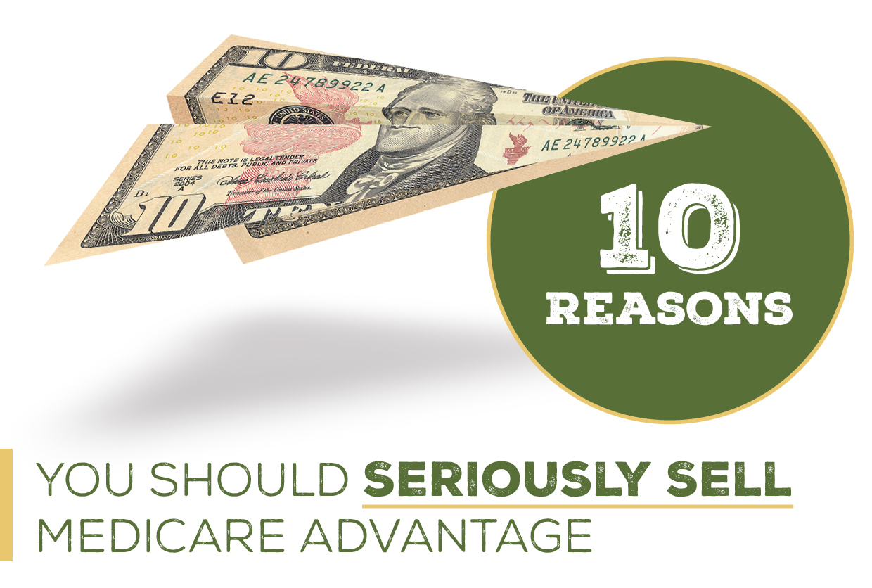 10 Reasons You Should Seriously Sell Medicare Advantage