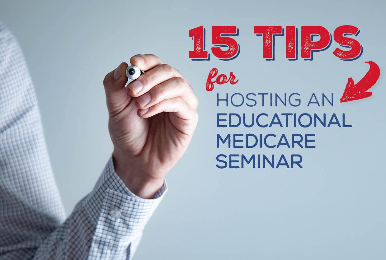 15 Tips for Hosting an Educational Medicare Seminar