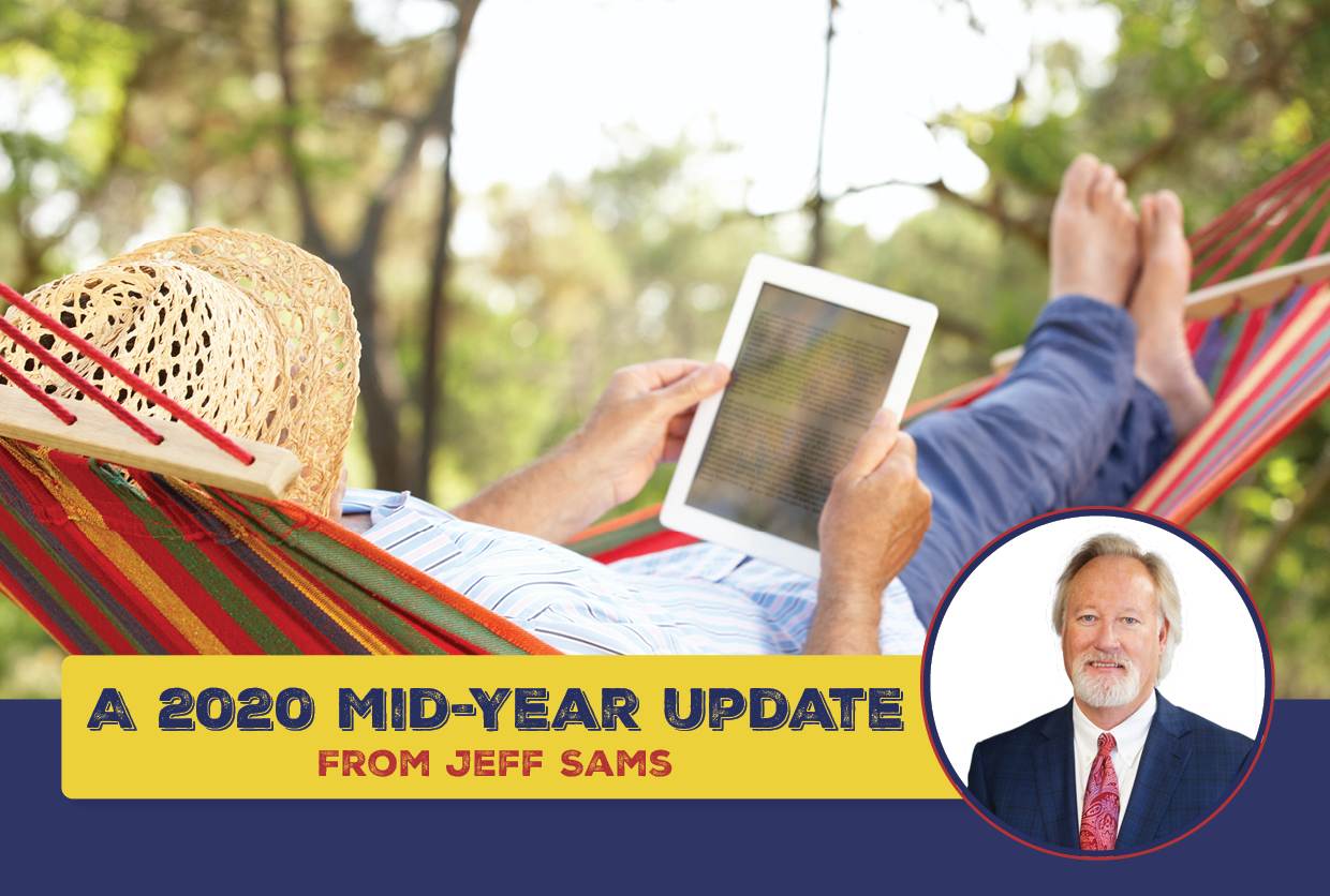 A 2020 Mid-Year Update From Jeff Sams