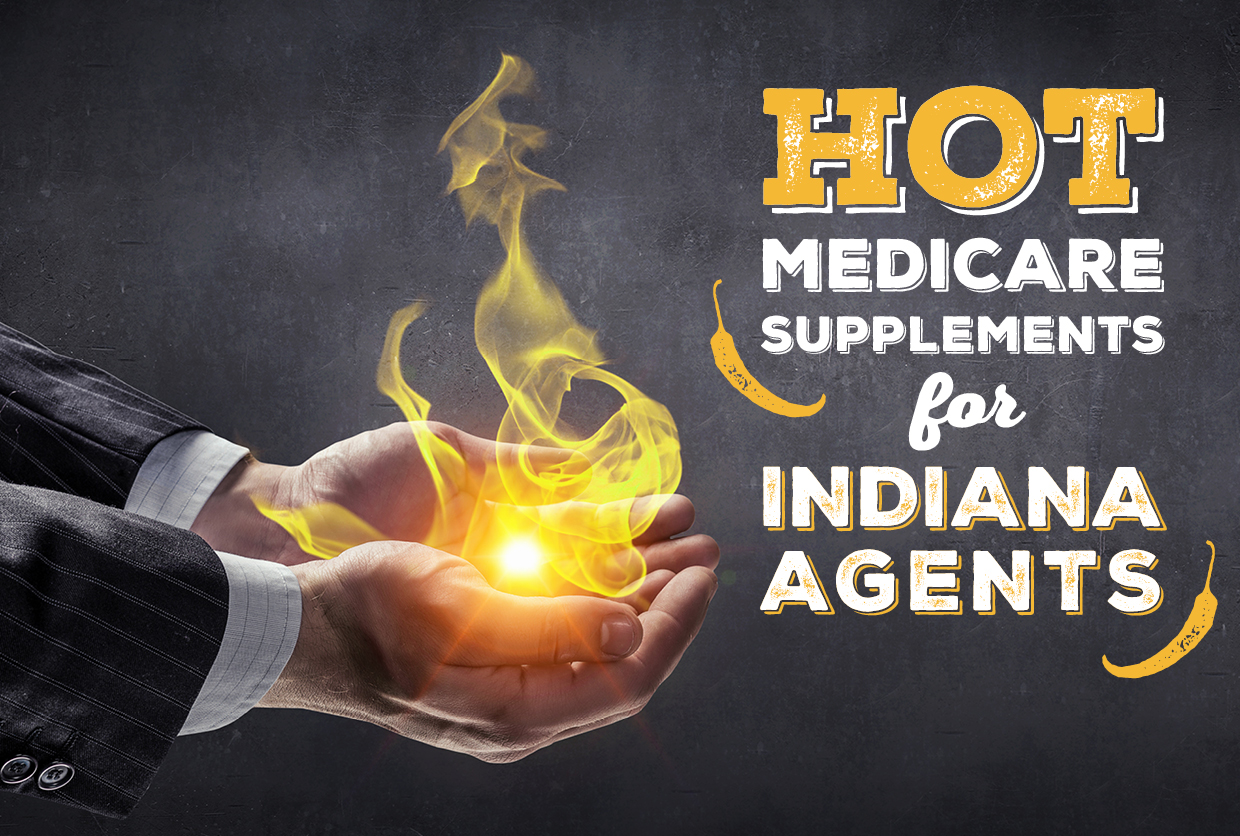 Hot Medicare Supplements for Indiana Agents Q1 2020