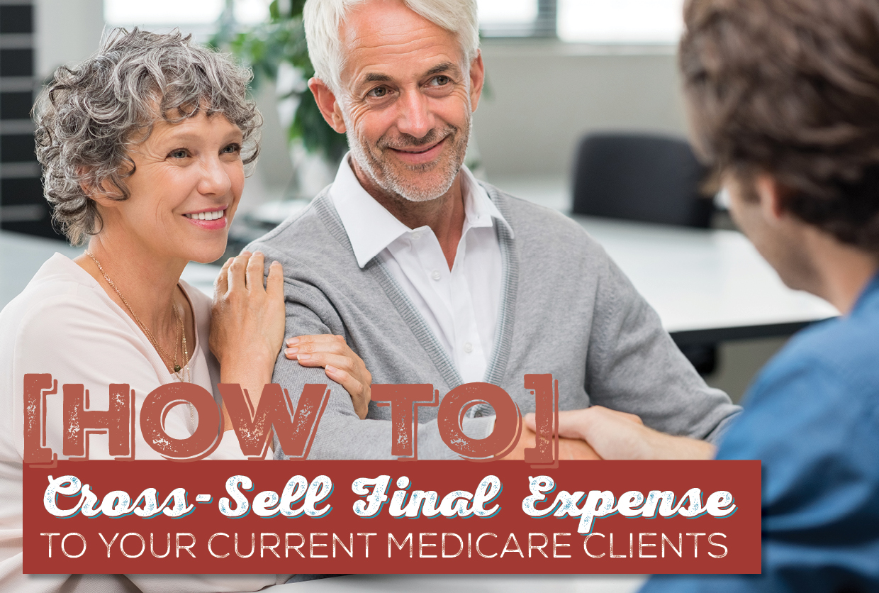 NH-How-to-Cross-Sell-Final-Expense-to-Your-Current-Medicare-Clients