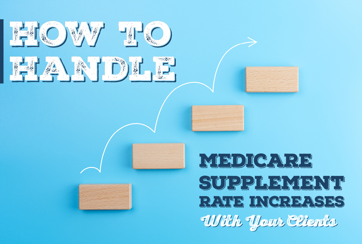 How to Handle Medicare Supplement Rate Increases With Your Clients