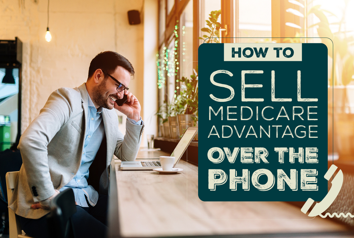 How to Sell Medicare Advantage Over the Phone