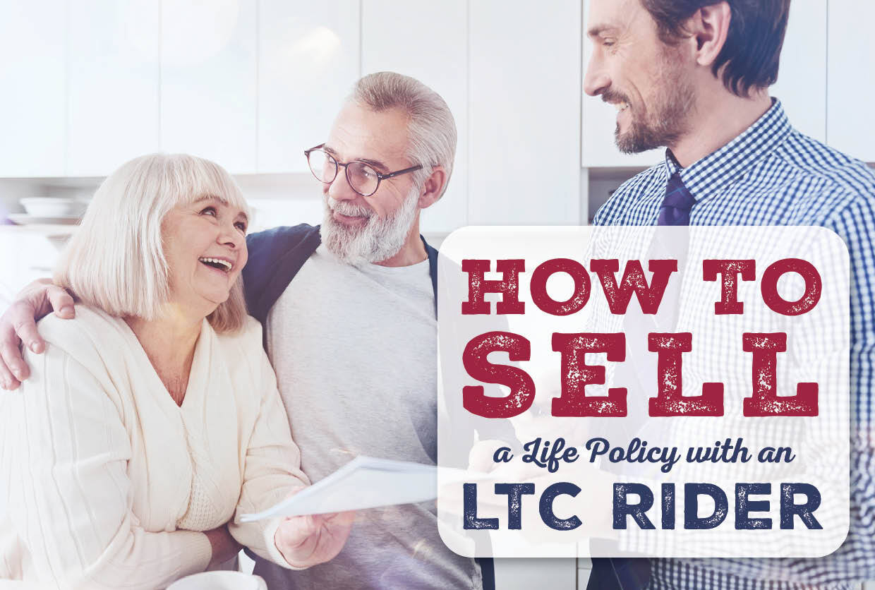 How to Sell a Life Policy with an LTC Rider