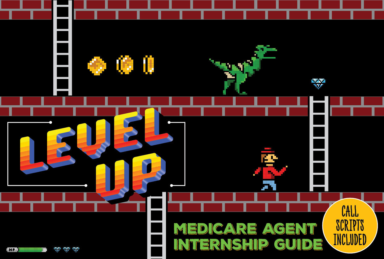 Level Up: Medicare Agent Internship Guide (Call Scripts Included)