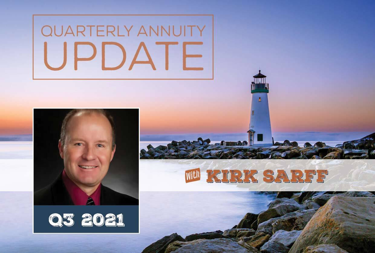 Quarterly Annuity Update with Kirk Sarff   Q3 2021
