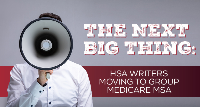 The Next Big Thing: HSA Writers Moving to Group Medicare MSA