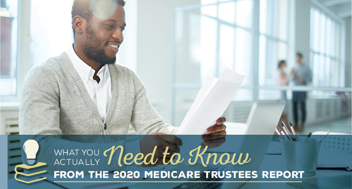What You Actually Need to Know From the 2020 Medicare Trustees Report