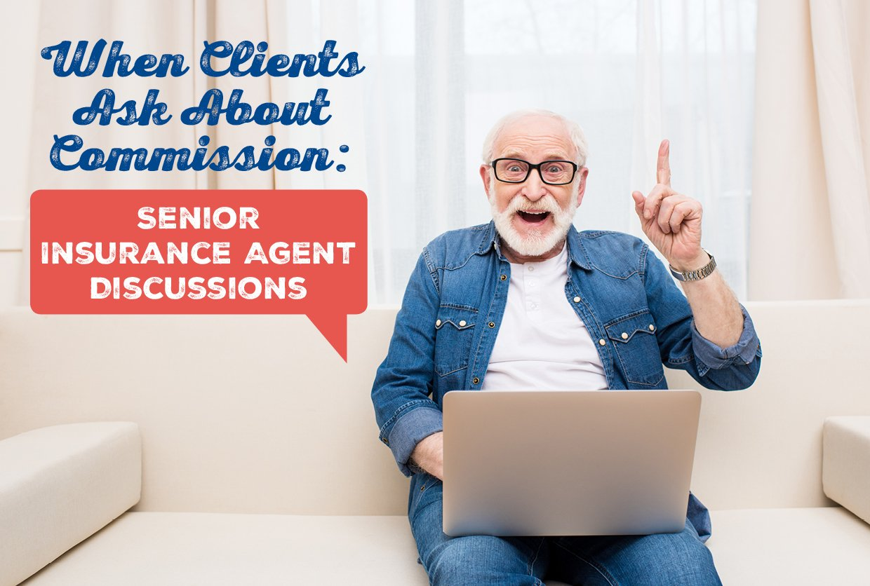 NH-When-Clients-Ask-About-Commission-Senior-Insurance-Agent-Discussions