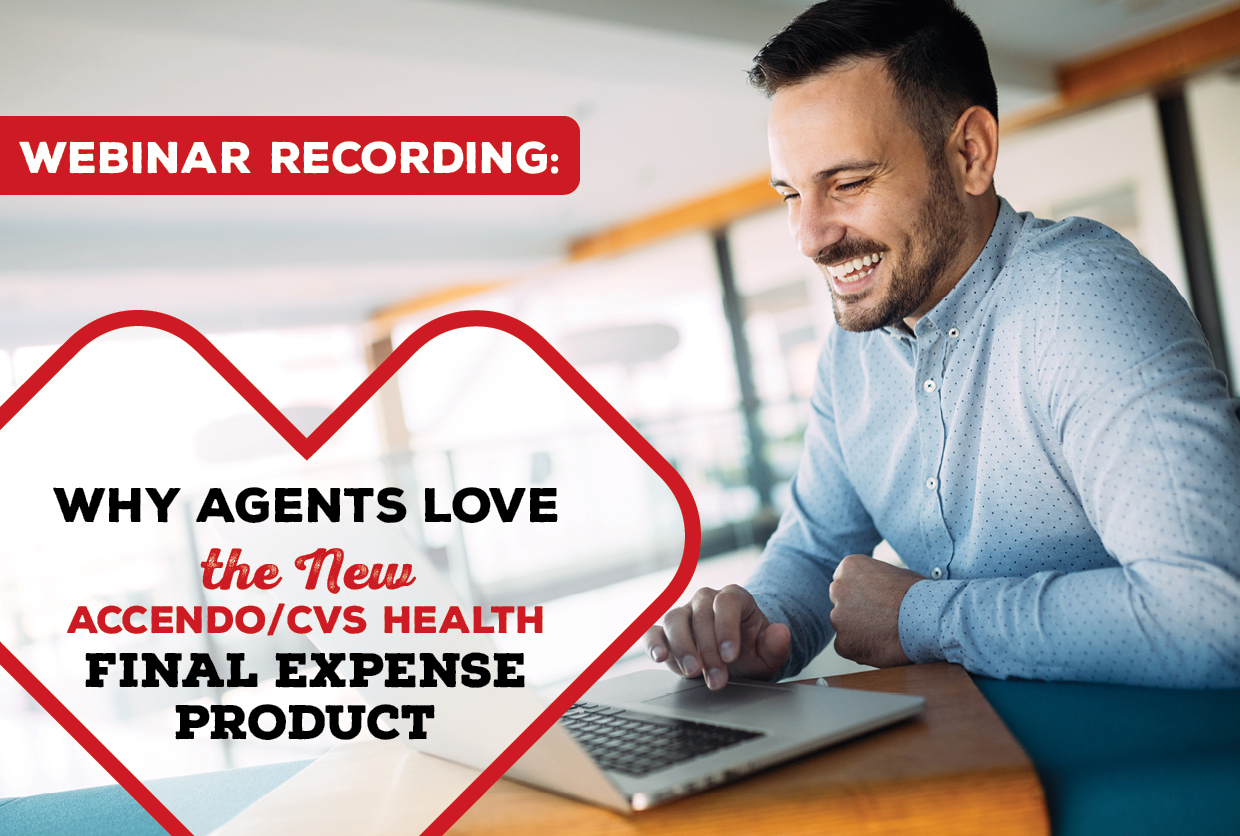 Why Agents Love the New Accendo/CVS Health Final Expense Product