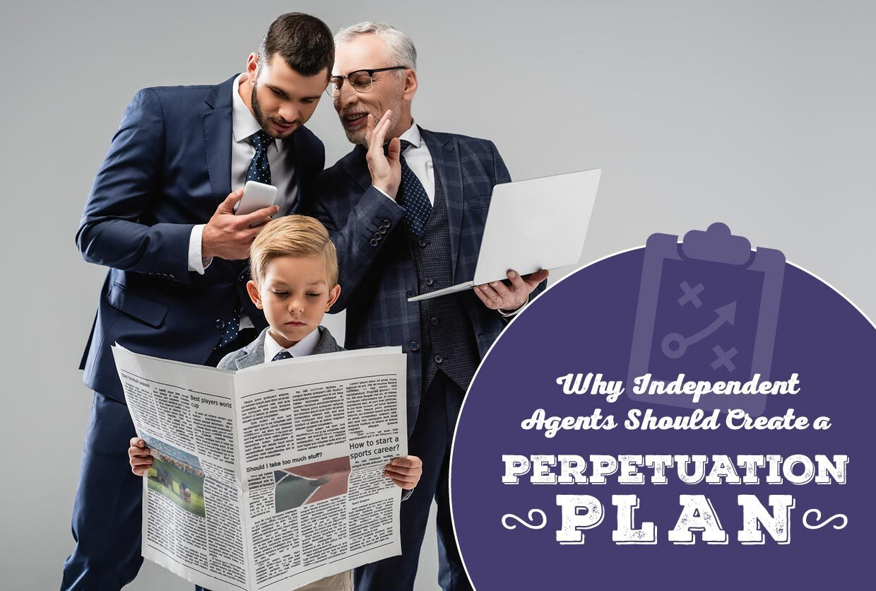 Why Independent Agents Should Create a Perpetuation Plan