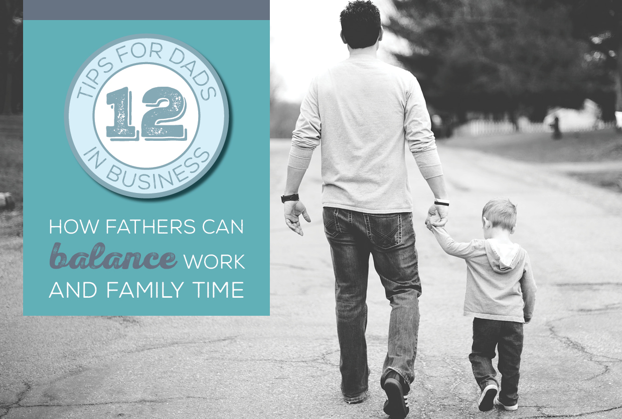NH-12-Tips-for-Dads-in-Business-How-Fathers-Can-Balance-Work-and-Family-Time