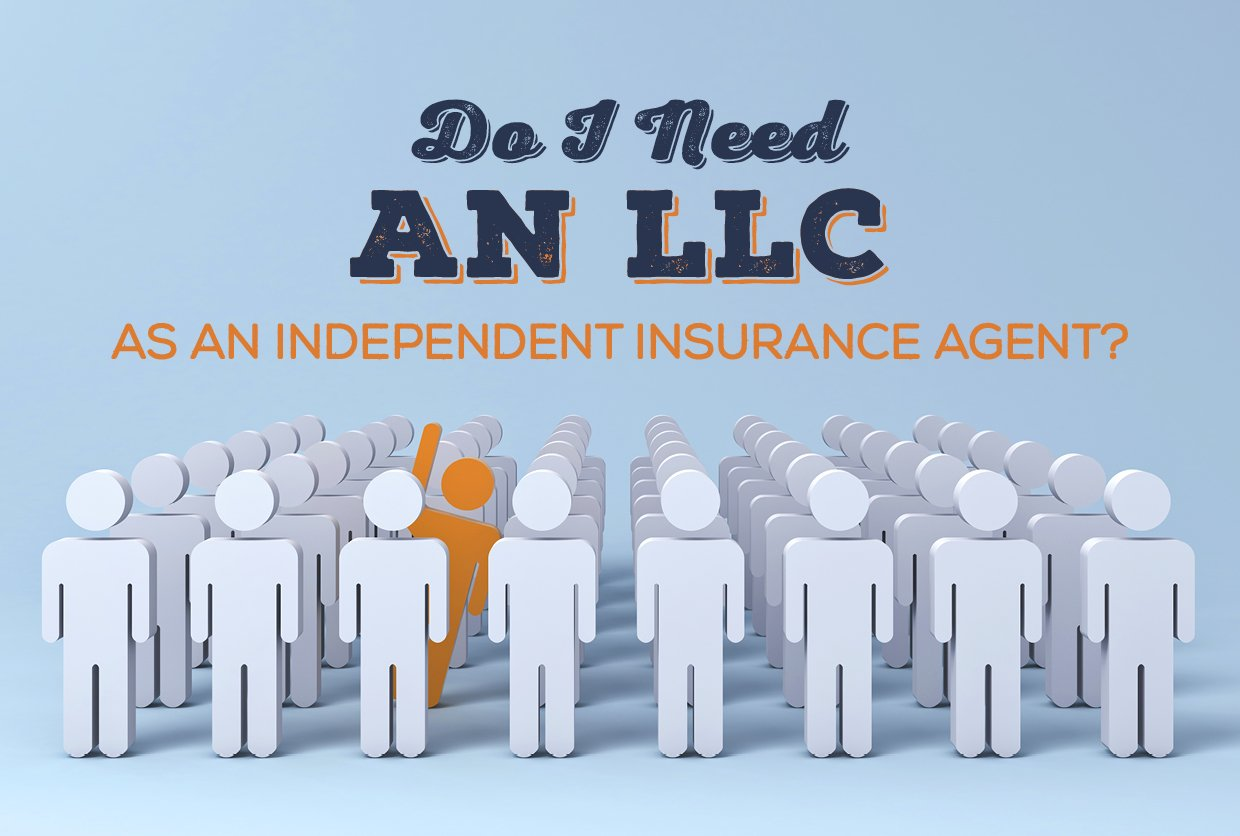 Do I Need an LLC as an Independent Insurance Agent?