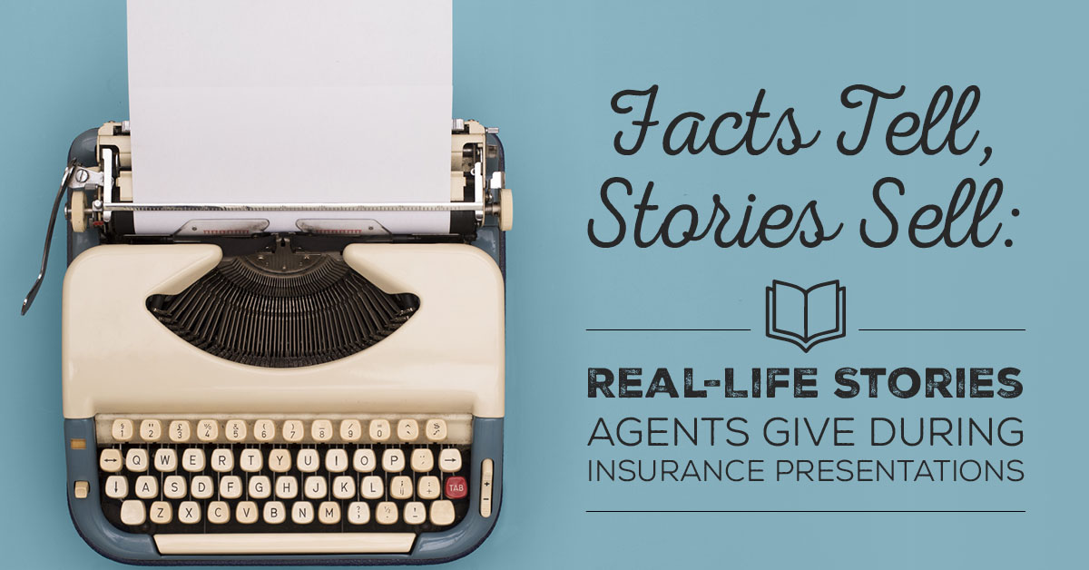 NH-Facts-Tell-Stories-Sell-Real-Life-Stories-Agents-Give-During-Insurance-Presentations-FB