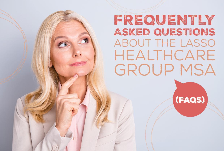 Lasso Healthcare Group MSA FAQs