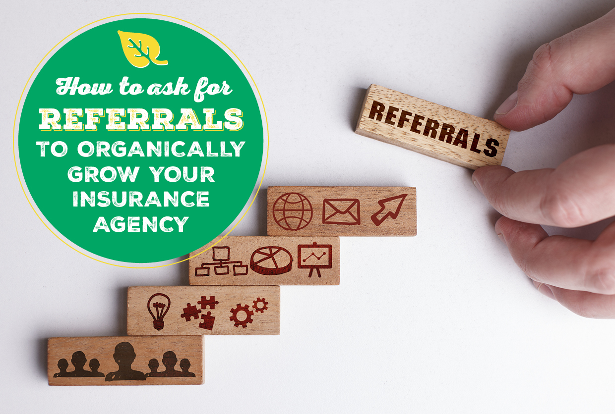 How to Ask for Referrals to Organically Grow Your Insurance Agency