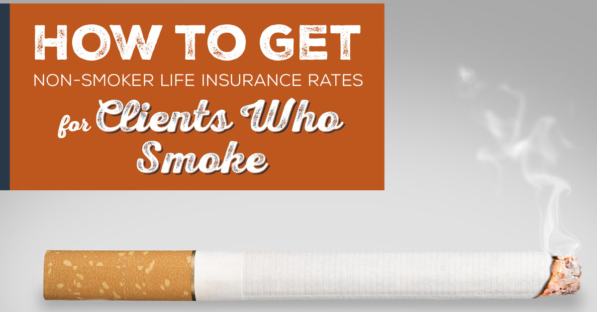 NH-How-to-Get-Non-Smoker-Life-Insurance-Rates-for-Clients-Who-Smoke-FB