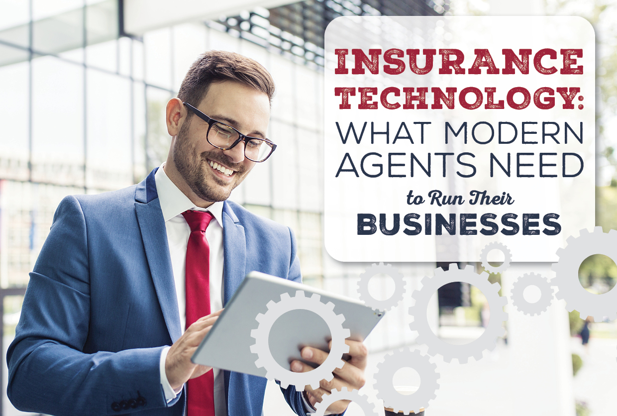 Insurance Technology: What Modern Insurance Agents Need to Run Their Businesses