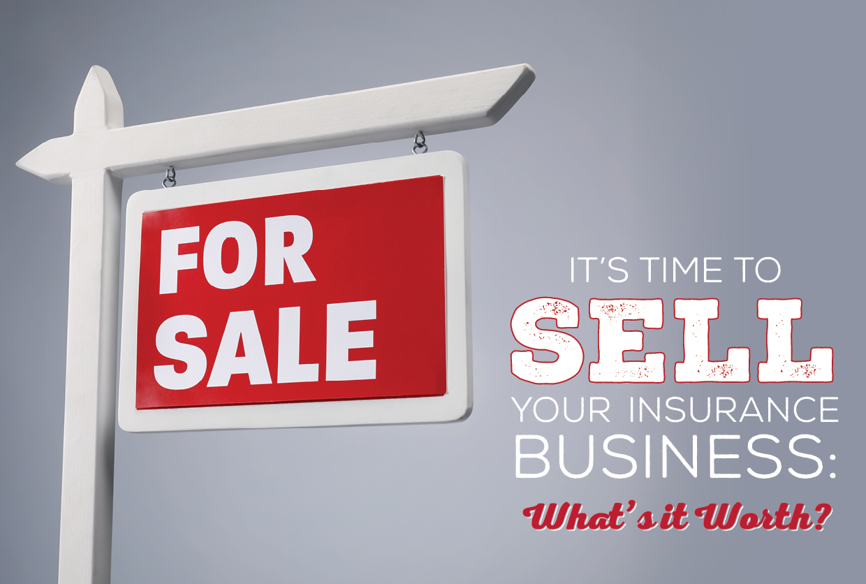 Whats It Worth >> It S Time To Sell Your Insurance Business What S It Worth