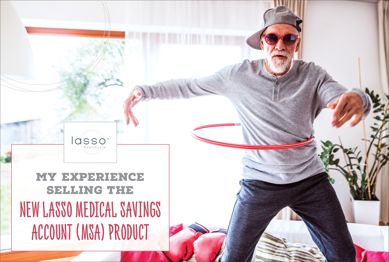 NH-My-Experience-Selling-the-New-Lasso-Medical-Savings-Account-MSA-Product