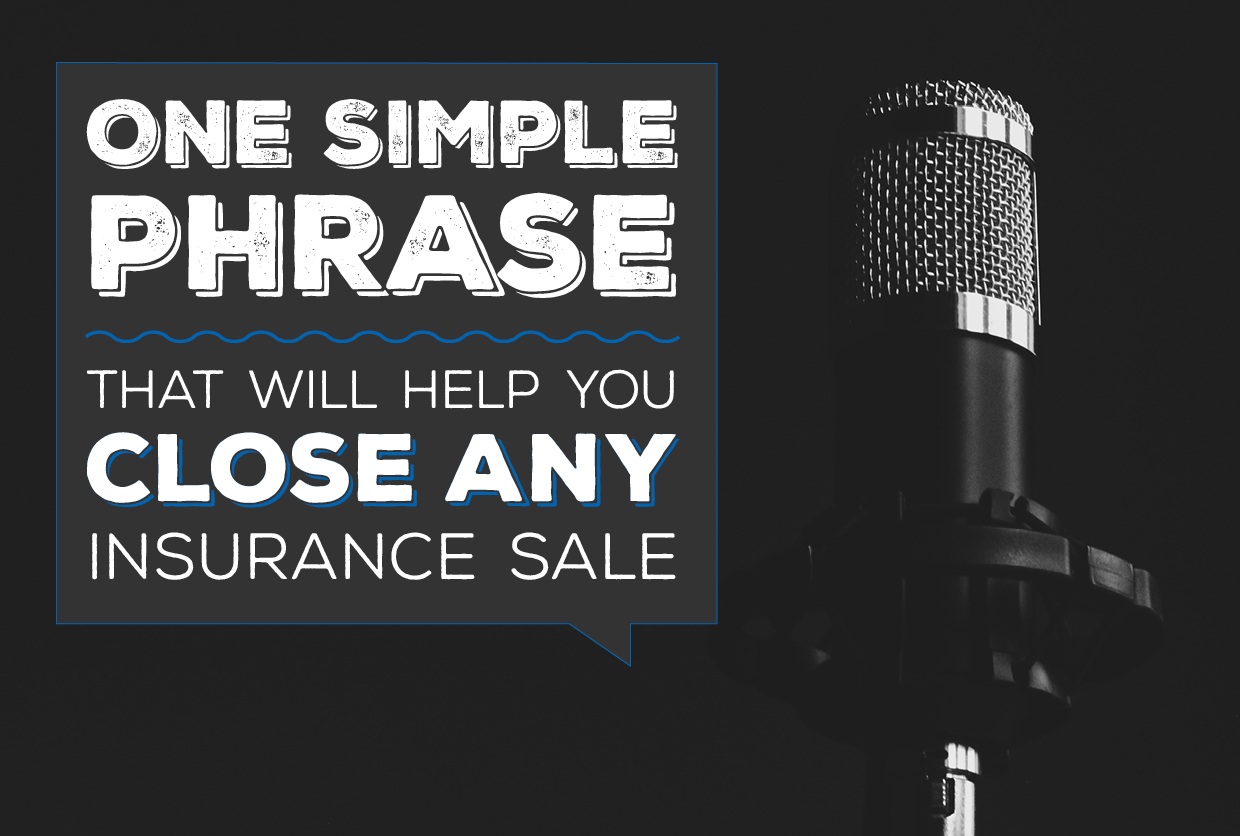 NH-One-Simple-Phrase-That-Will-Help-You-Close-Any-Insurance-Sale