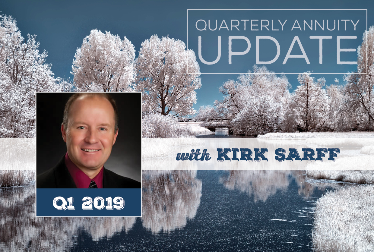 NH-Quarterly-Annuity-Update-with-Kirk-Sarff-Q1-2019