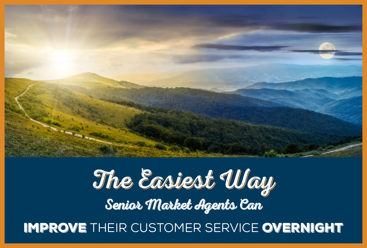 NH-The-Easiest-Way-Senior-Market-Agents-Can-Improve-Their-Customer-Service-Overnight