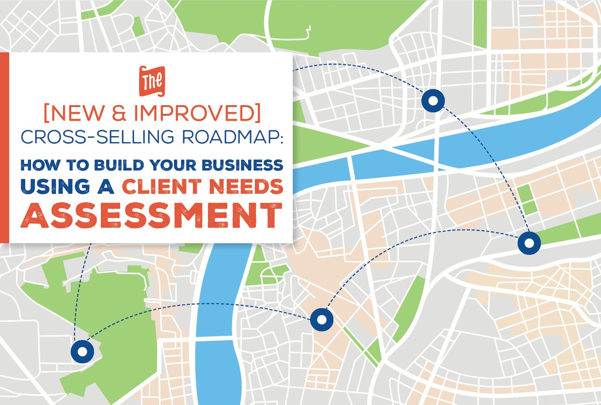 NH-The-New-Improved-Cross-Selling-Roadmap-How-to-Build-Your-Business-Using-A-Client-Needs-Assessment